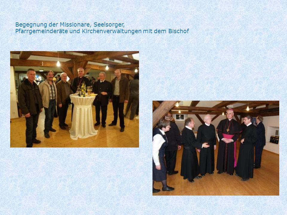 Begegnung der Missionare, Seelsorger, Pfarrgemeinderäte und Kirchenverwaltungen mit dem Bischof