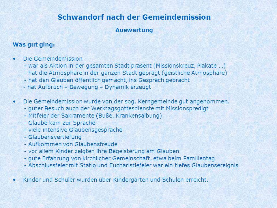 Schwandorf nach der Gemeindemission Auswertung Was gut ging: Die Gemeindemission - war als Aktion in der gesamten Stadt präsent (Missionskreuz, Plakat