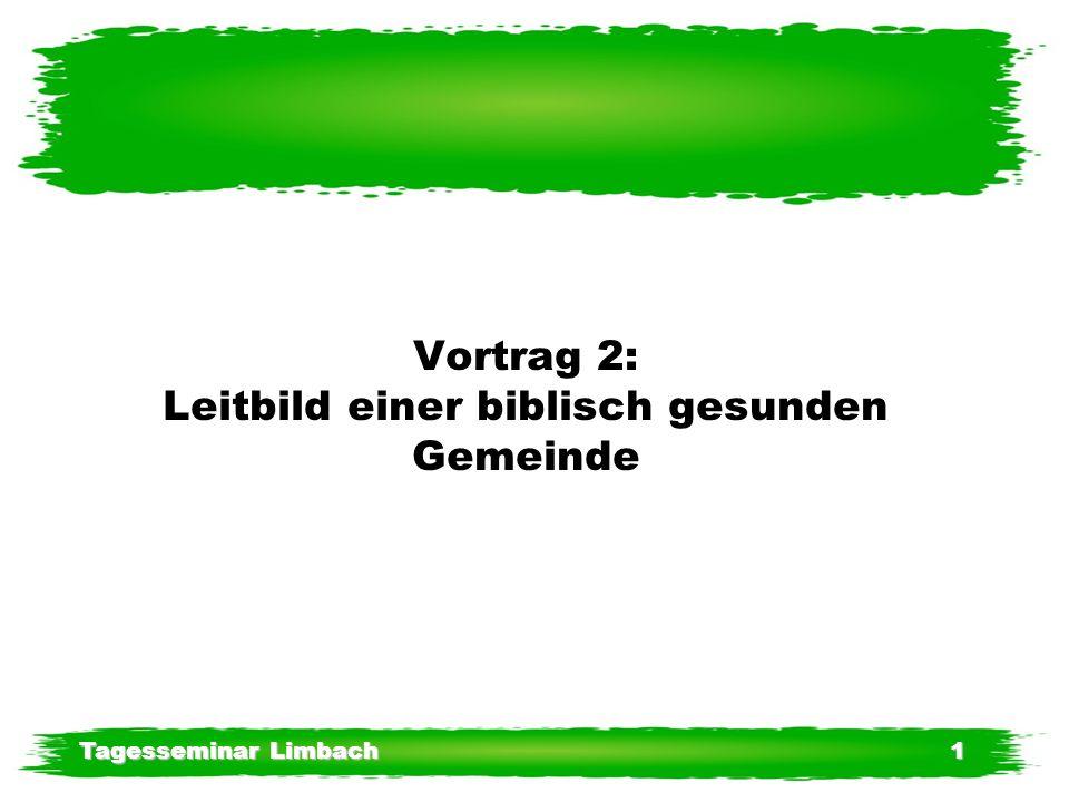 Tagesseminar Limbach1 Vortrag 2: Leitbild einer biblisch gesunden Gemeinde