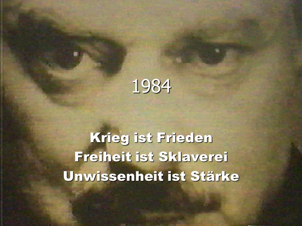 1984 Krieg ist Frieden Freiheit ist Sklaverei Unwissenheit ist Stärke