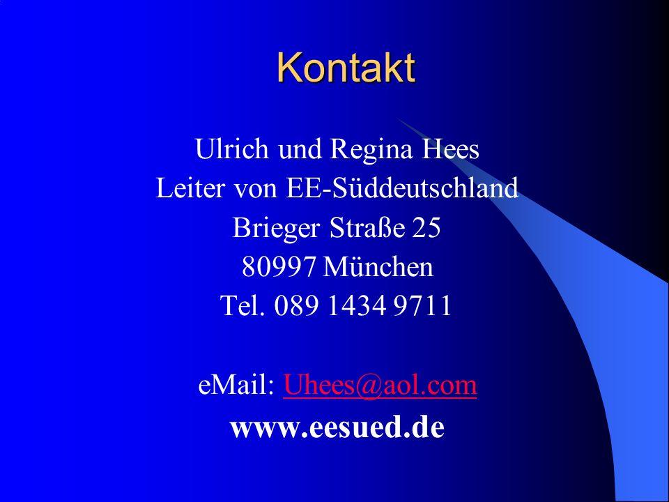 Kontakt Ulrich und Regina Hees Leiter von EE-Süddeutschland Brieger Straße 25 80997 München Tel.