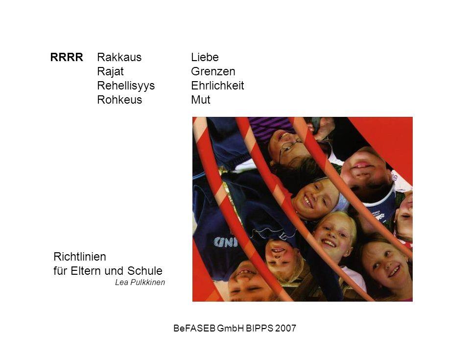 BeFASEB GmbH BIPPS 2007 RRRRRakkausLiebe RajatGrenzen RehellisyysEhrlichkeit RohkeusMut Richtlinien für Eltern und Schule Lea Pulkkinen