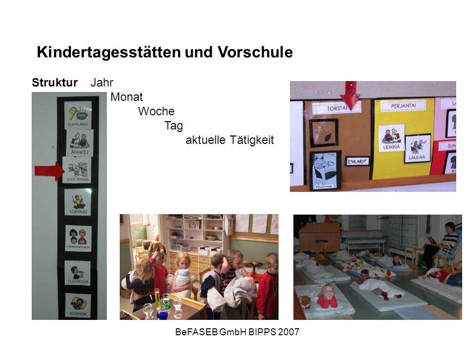 BeFASEB GmbH BIPPS 2007 StrukturJahr Monat Woche Tag aktuelle Tätigkeit Kindertagesstätten und Vorschule