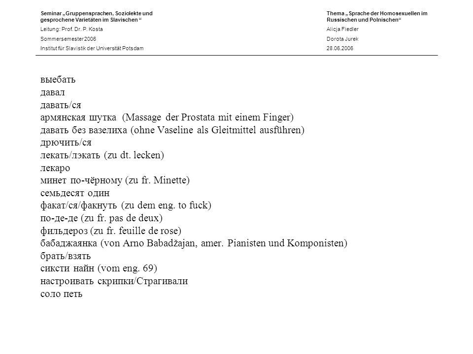 Seminar Gruppensprachen, Soziolekte und gesprochene Varietäten im Slavischen Leitung: Prof.