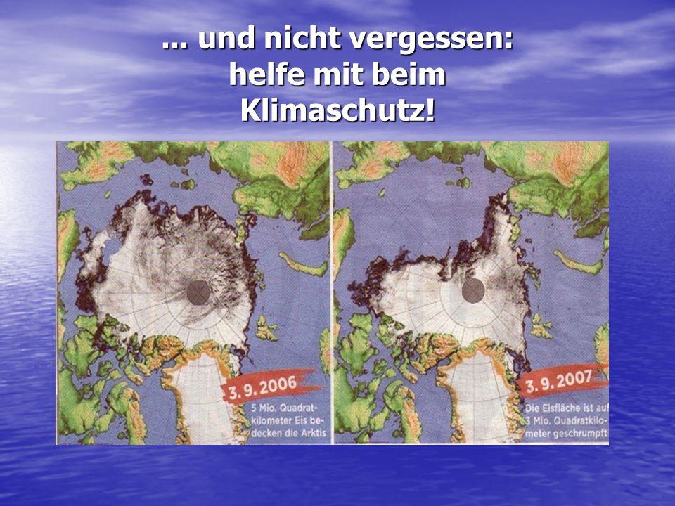... und nicht vergessen: helfe mit beim Klimaschutz!