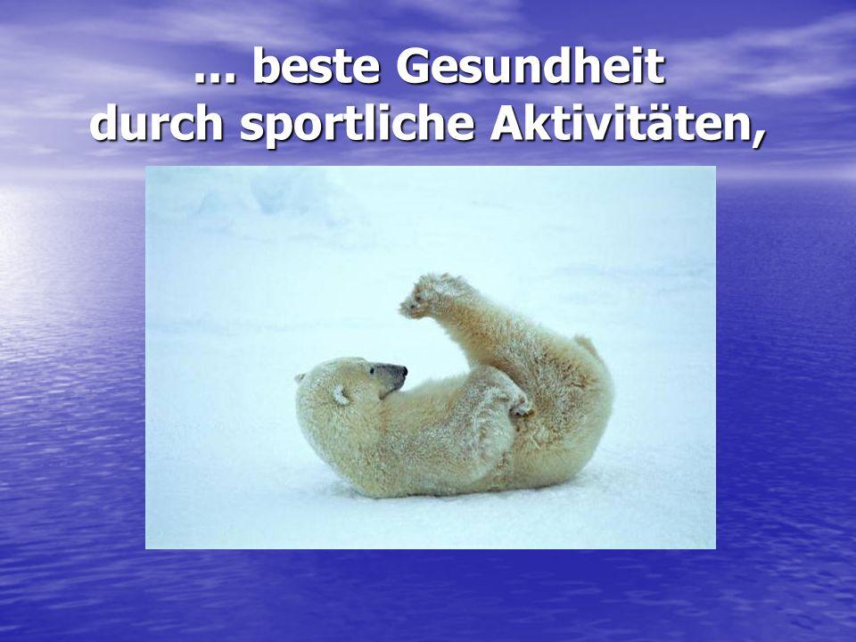 ... beste Gesundheit durch sportliche Aktivitäten,