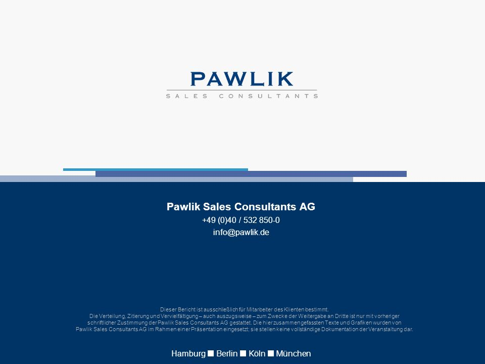 Volker Herwig © Pawlik Sales Consultants AG SPECTARIS trendforum 08/09 17. November 2008 > Folie 20 Pawlik Sales Consultants AG +49 (0)40 / 532 850-0