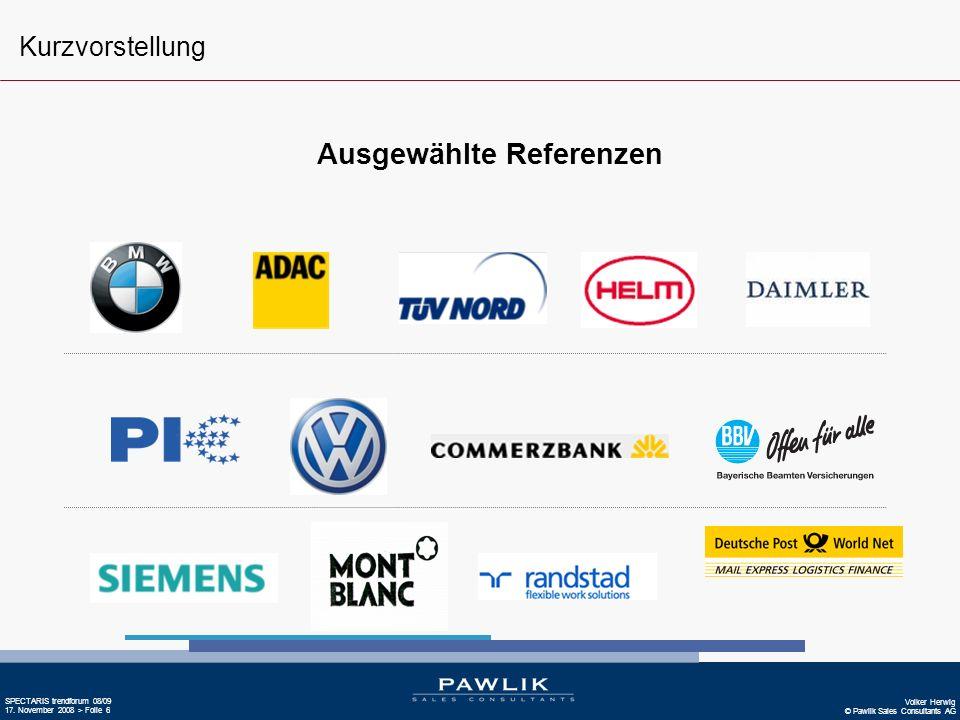 Volker Herwig © Pawlik Sales Consultants AG SPECTARIS trendforum 08/09 17. November 2008 > Folie 6 Ausgewählte Referenzen Kurzvorstellung