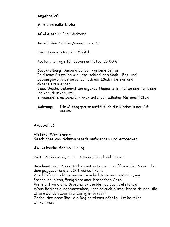 Angebot 21 History-Workshop – Geschichte von Schwarmstedt erforschen und entdecken AG-Leiterin: Sabine Husung Zeit: Donnerstag, 7. + 8. Stunde; manchm
