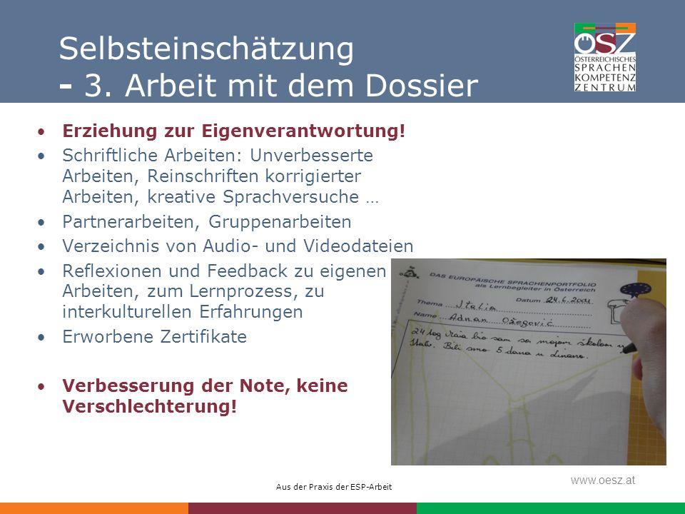 Aus der Praxis der ESP-Arbeit www.oesz.at Selbsteinschätzung - 3. Arbeit mit dem Dossier Erziehung zur Eigenverantwortung! Schriftliche Arbeiten: Unve