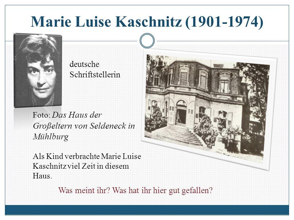 Marie Luise Kaschnitz (1901-1974) deutsche Schriftstellerin Foto: Das Haus der Großeltern von Seldeneck in Mühlburg Als Kind verbrachte Marie Luise Ka