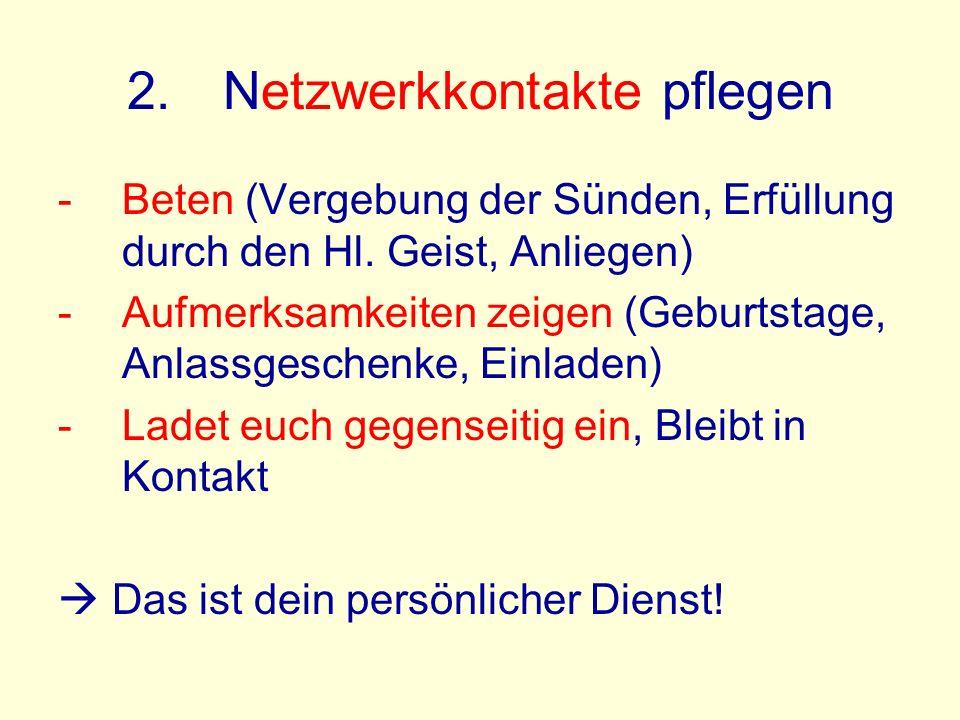 2.Netzwerkkontakte pflegen -Beten (Vergebung der Sünden, Erfüllung durch den Hl.