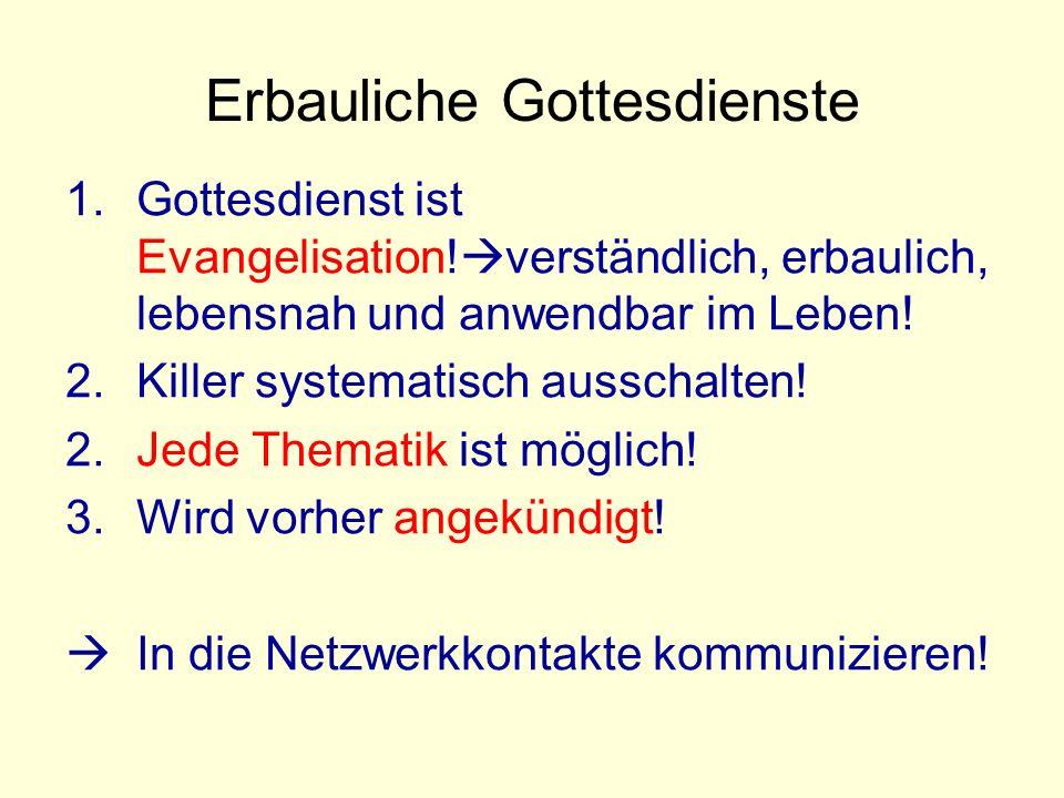 Erbauliche Gottesdienste 1.Gottesdienst ist Evangelisation.