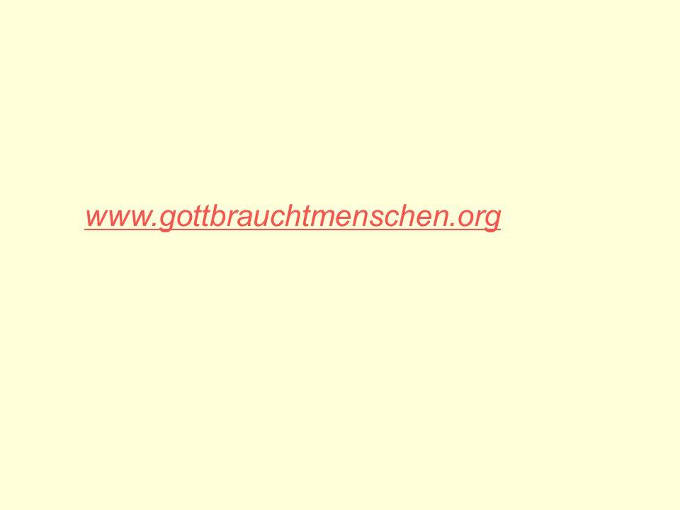 www.gottbrauchtmenschen.org