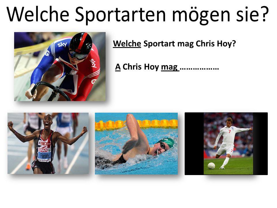 Welche Sportart mag Chris Hoy A Chris Hoy mag ………………
