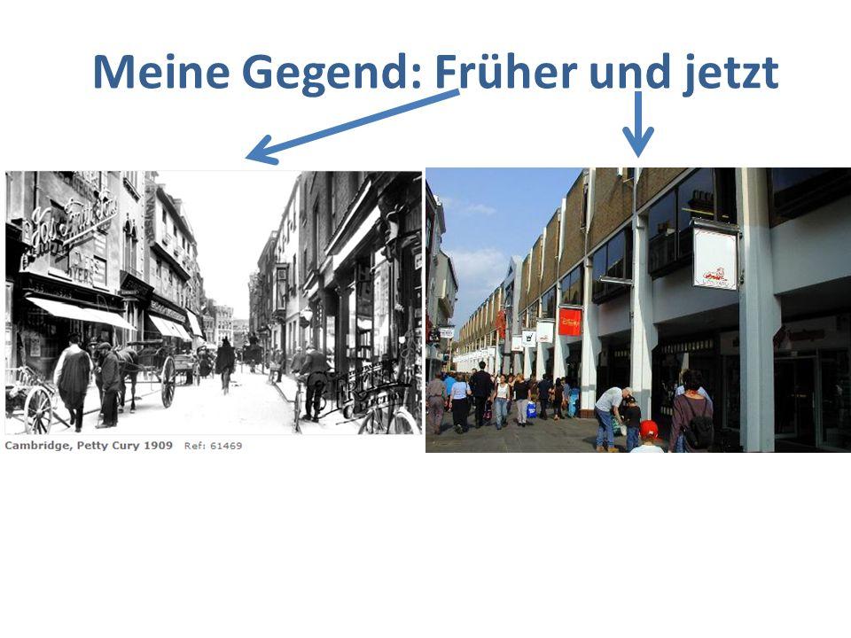 Meine Gegend: Früher und jetzt