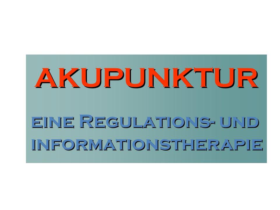 AKUPUNKTUR eine Regulations- und informationstherapie eine Regulations- und informationstherapie