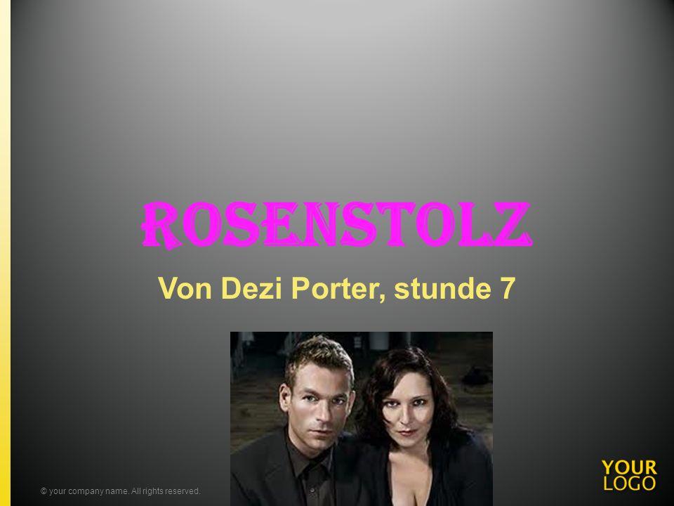 Rosenstolz Von Dezi Porter, stunde 7 © your company name.