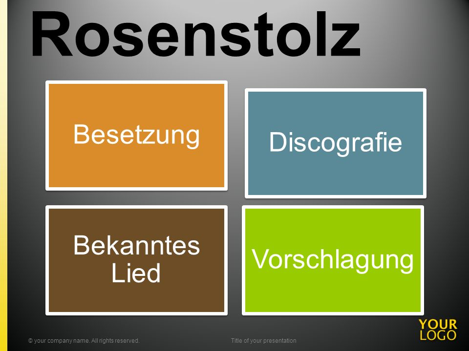 Rosenstolz Besetzung Discografie Bekanntes Lied Vorschlagung © your company name. All rights reserved.Title of your presentation