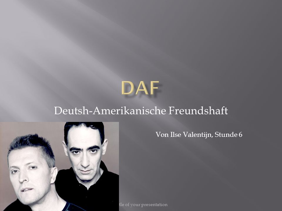 © your company name. All rights reserved.Title of your presentation Deutsh-Amerikanische Freundshaft Von Ilse Valentijn, Stunde 6