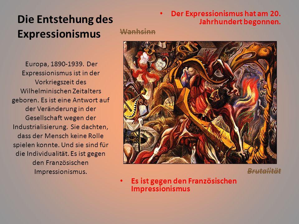 Expressionismus Der Expressionismus ist eine Bewegung aus dem frühen zwanzigsten Jahrhundert, besonders in Deutschland. Malerei, Architektur, Literatu