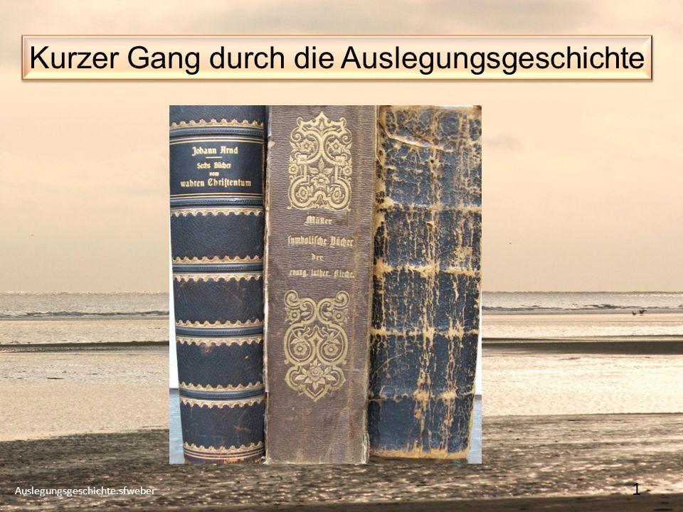 Kurzer Gang durch die Auslegungsgeschichte Auslegungsgeschichte.sfweber 1