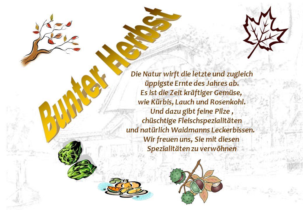 Die Natur wirft die letzte und zugleich üppigste Ernte des Jahres ab. Es ist die Zeit kräftiger Gemüse, wie Kürbis, Lauch und Rosenkohl. Und dazu gibt