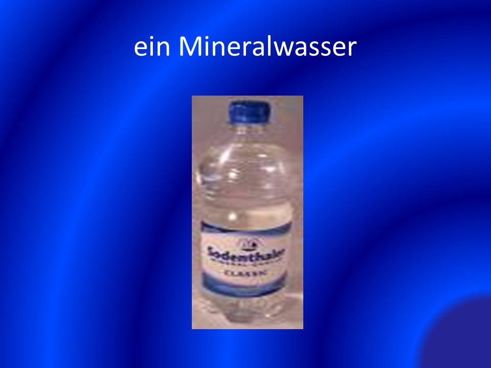ein Mineralwasser