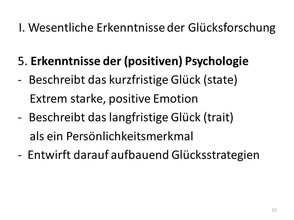 I.Wesentliche Erkenntnisse der Glücksforschung 5.