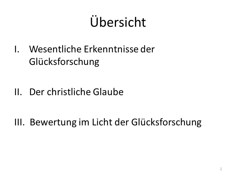 Übersicht I.Wesentliche Erkenntnisse der Glücksforschung II.