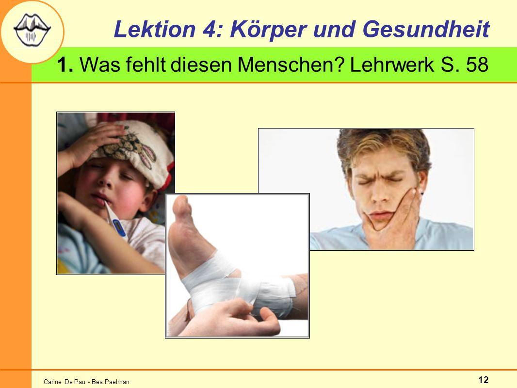 Carine De Pau - Bea Paelman 12 Lektion 4: Körper und Gesundheit 1.