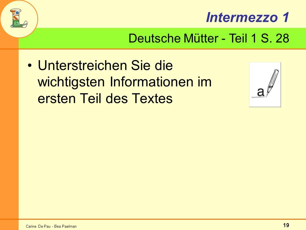 Carine De Pau - Bea Paelman 19 Deutsche Mütter - Teil 1 S. 28 Intermezzo 1 Unterstreichen Sie die wichtigsten Informationen im ersten Teil des Textes
