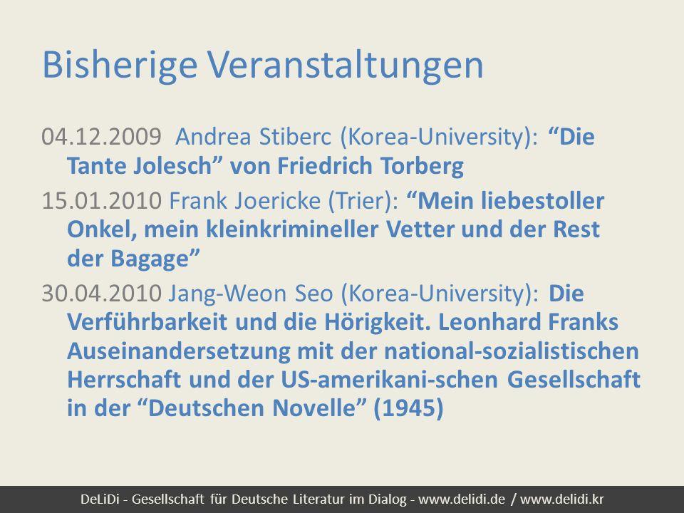 DeLiDi - Gesellschaft für Deutsche Literatur im Dialog - www.delidi.de / www.delidi.kr Bisherige Veranstaltungen 04.12.2009 Andrea Stiberc (Korea-Univ