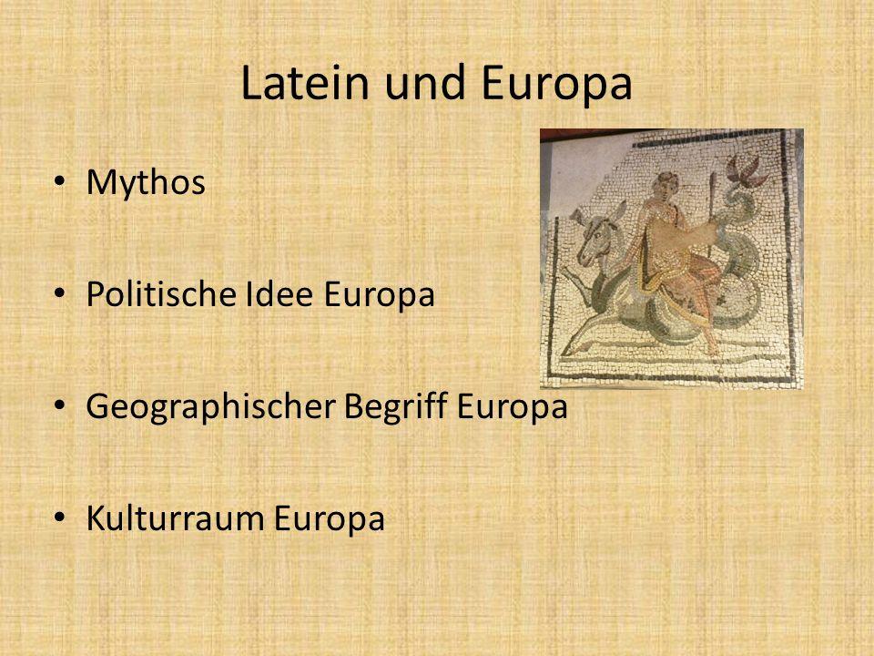 Latein und Europa Mythos Politische Idee Europa Geographischer Begriff Europa Kulturraum Europa
