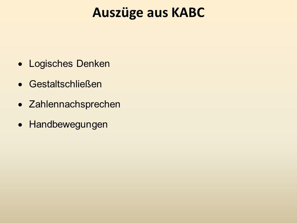 Auszüge aus KABC Logisches Denken Gestaltschließen Zahlennachsprechen Handbewegungen