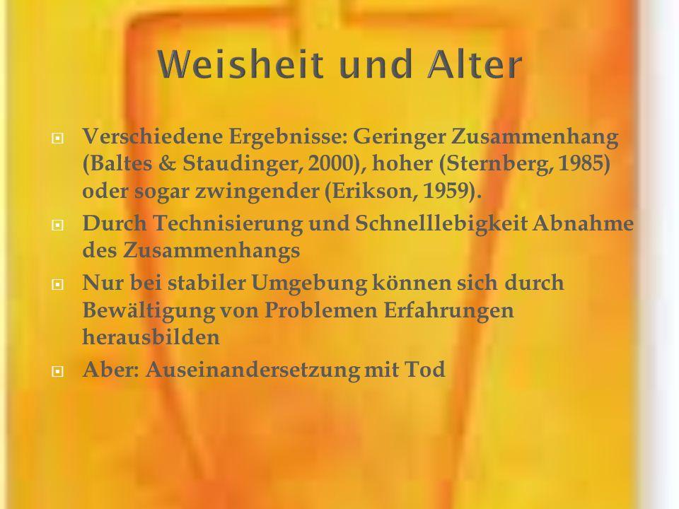 Verschiedene Ergebnisse: Geringer Zusammenhang (Baltes & Staudinger, 2000), hoher (Sternberg, 1985) oder sogar zwingender (Erikson, 1959). Durch Techn