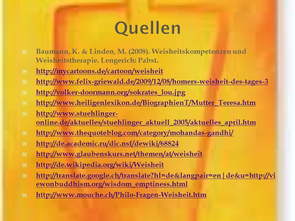 Baumann, K. & Linden, M. (2008). Weisheitskompetenzen und Weisheitstherapie. Lengerich: Pabst. http://mycartoons.de/cartoon/weisheit http://www.felix-
