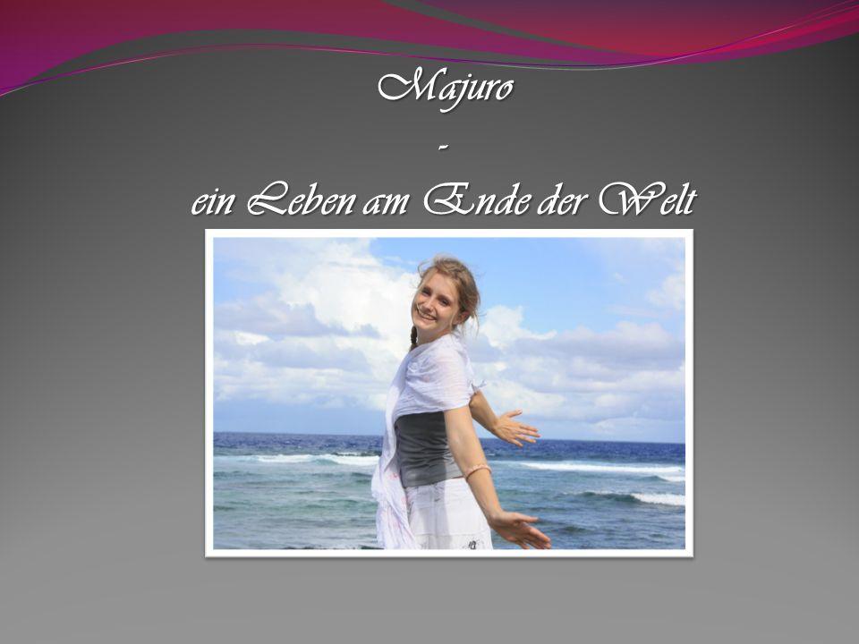 Majuro- ein Leben am Ende der Welt