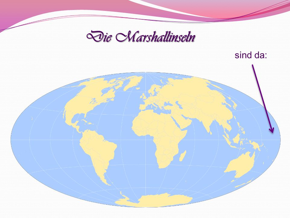 Die Marshallinseln sind da: