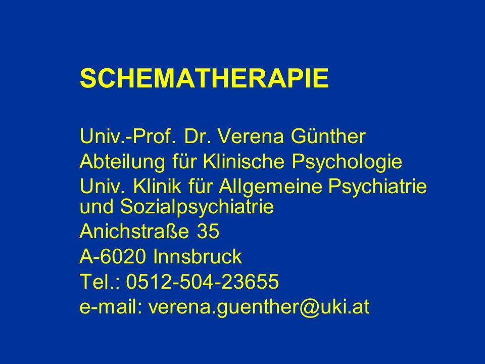 SCHEMATHERAPIE Univ.-Prof.Dr. Verena Günther Abteilung für Klinische Psychologie Univ.