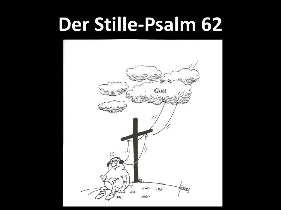 Der Stille-Psalm 62
