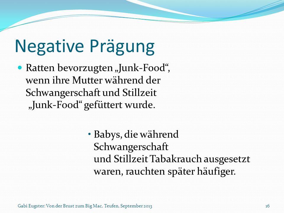Negative Prägung Ratten bevorzugten Junk-Food, wenn ihre Mutter während der Schwangerschaft und Stillzeit Junk-Food gefüttert wurde. Babys, die währen