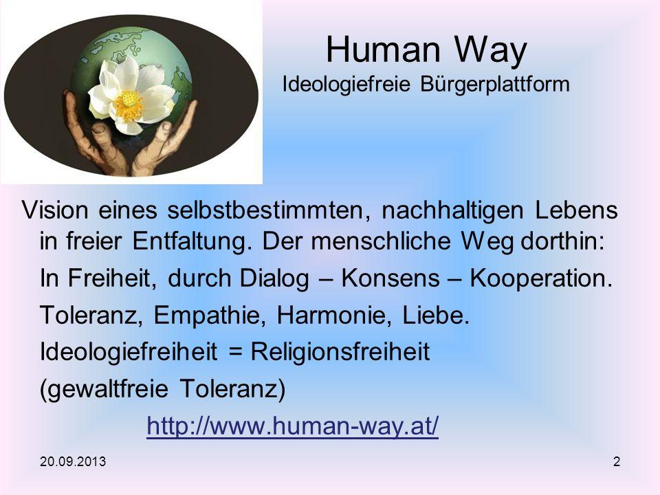 Vision eines selbstbestimmten, nachhaltigen Lebens in freier Entfaltung. Der menschliche Weg dorthin: In Freiheit, durch Dialog – Konsens – Kooperatio