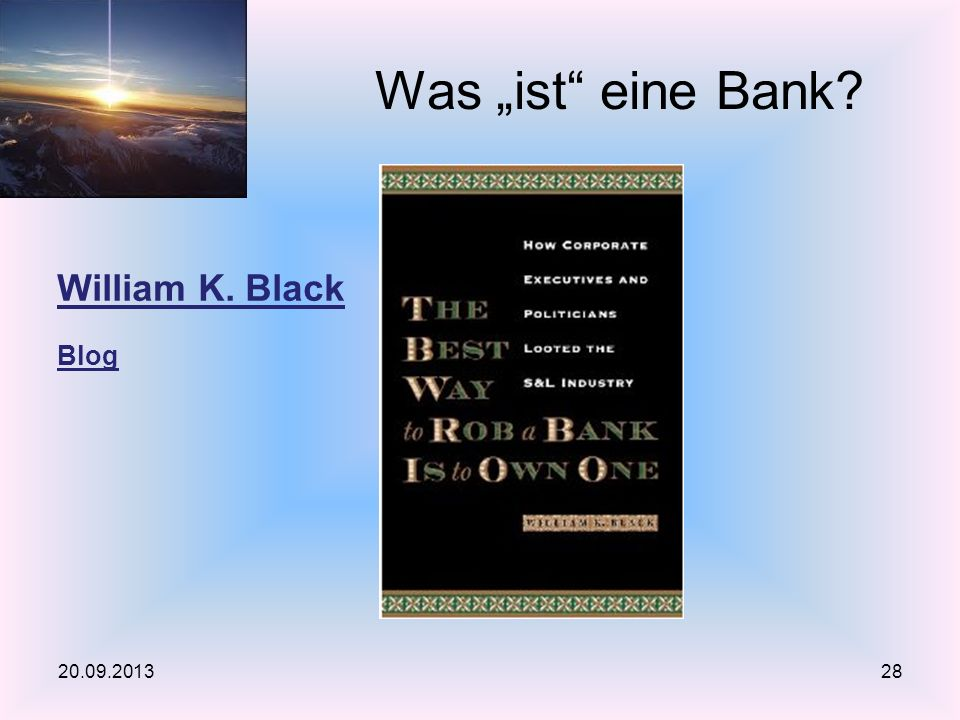 William K. Black Blog Was ist eine Bank 20.09.201328