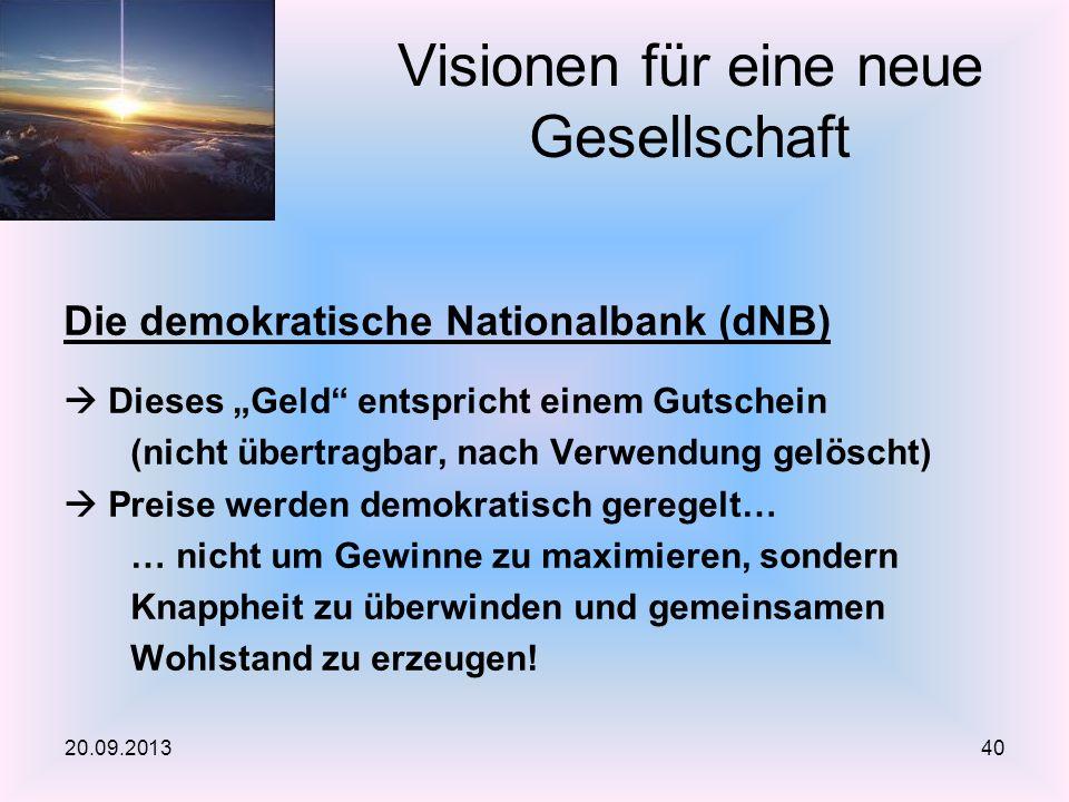 Die demokratische Nationalbank (dNB) Dieses Geld entspricht einem Gutschein (nicht übertragbar, nach Verwendung gelöscht) Preise werden demokratisch geregelt… … nicht um Gewinne zu maximieren, sondern Knappheit zu überwinden und gemeinsamen Wohlstand zu erzeugen.
