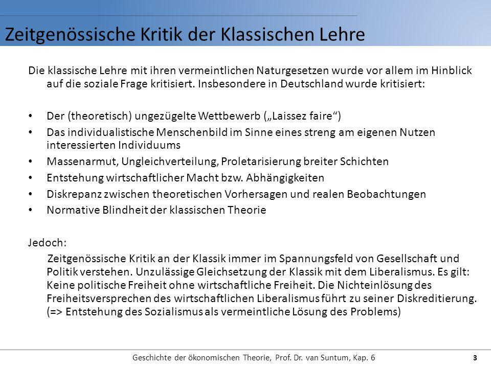 Zeitgenössische Kritik der Klassischen Lehre Geschichte der ökonomischen Theorie, Prof. Dr. van Suntum, Kap. 6 3 Die klassische Lehre mit ihren vermei