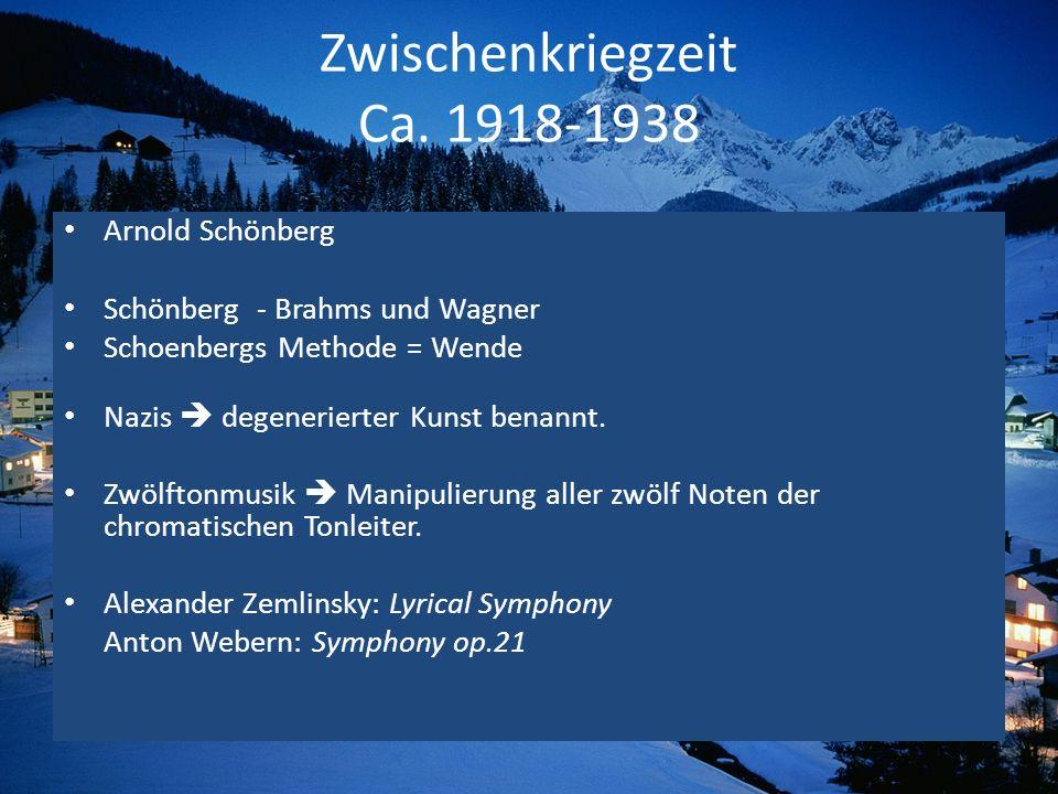 Zwischenkriegzeit Ca. 1918-1938 Arnold Schönberg Schönberg - Brahms und Wagner Schoenbergs Methode = Wende Nazis degenerierter Kunst benannt. Zwölfton