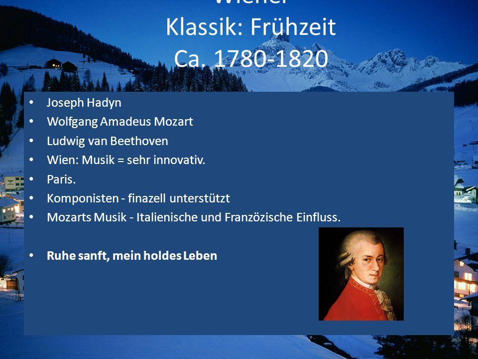 Wiener Klassik: Frühzeit Ca. 1780-1820 Joseph Hadyn Wolfgang Amadeus Mozart Ludwig van Beethoven Wien: Musik = sehr innovativ. Paris. Komponisten - fi