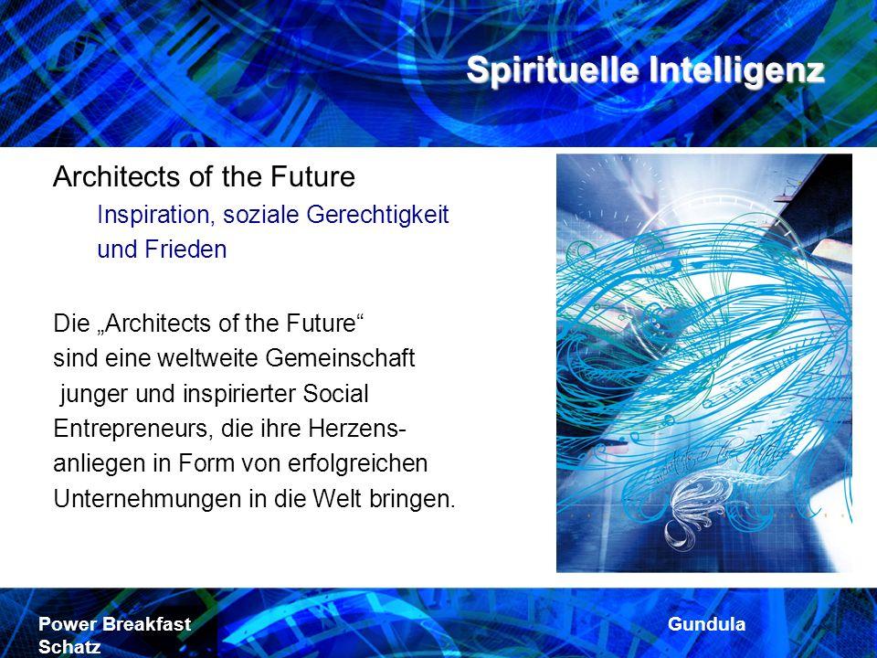 Spirituelle Intelligenz Power Breakfast Gundula Schatz Architects of the Future Inspiration, soziale Gerechtigkeit und Frieden Die Architects of the F