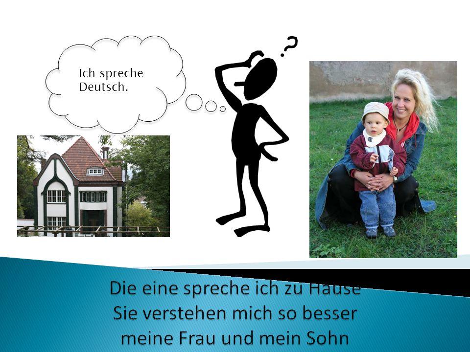 Ich spreche Deutsch.